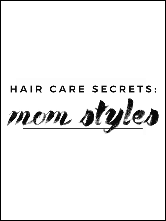 hair care secrets: mom styles