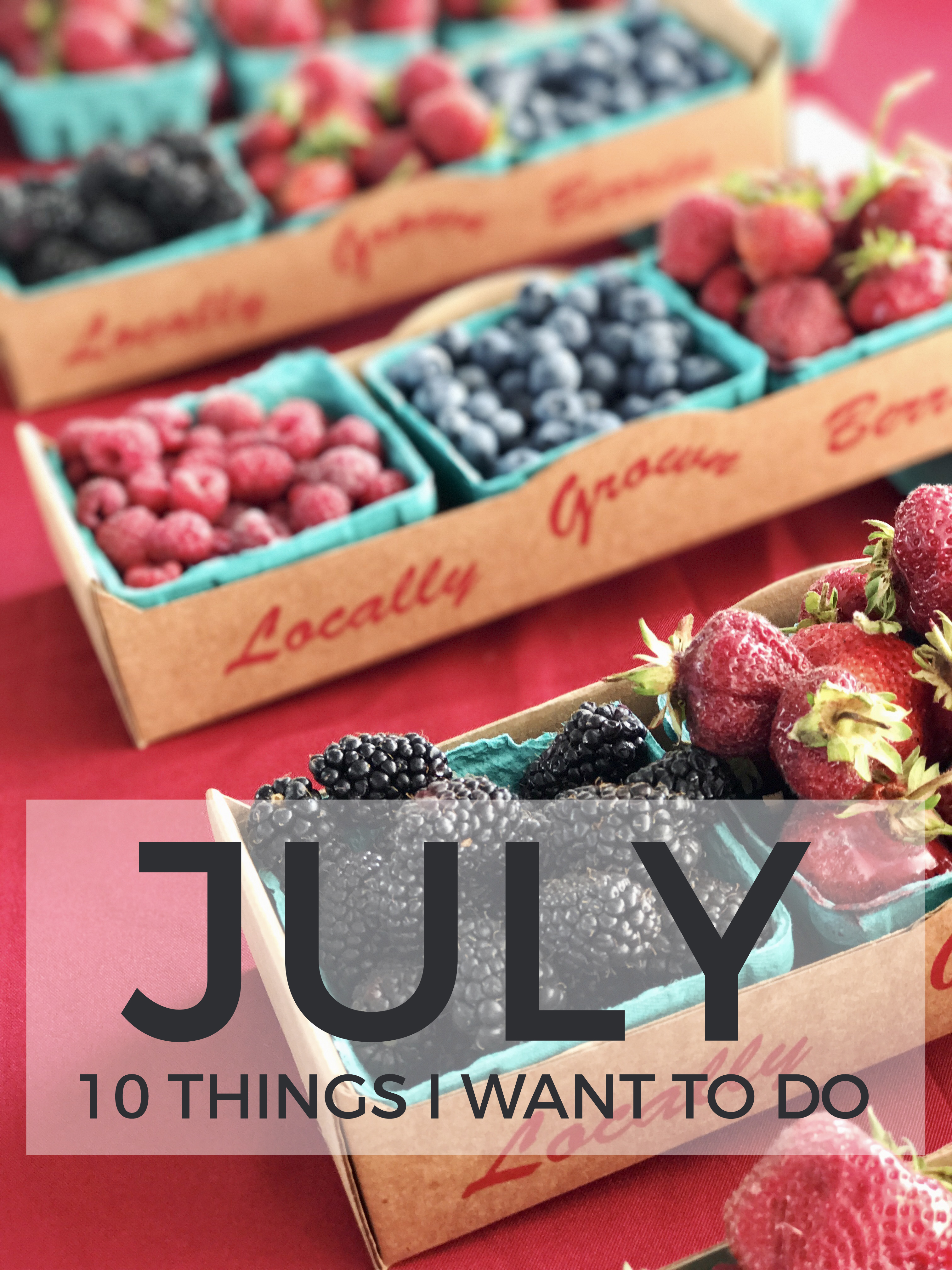 10 things i want to do in july | via Finding Beautiful Truth