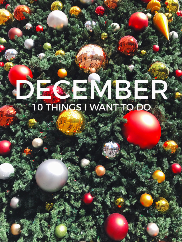 10 things i want to do in december | holiday activity ideas via Finding Beautiful Truth