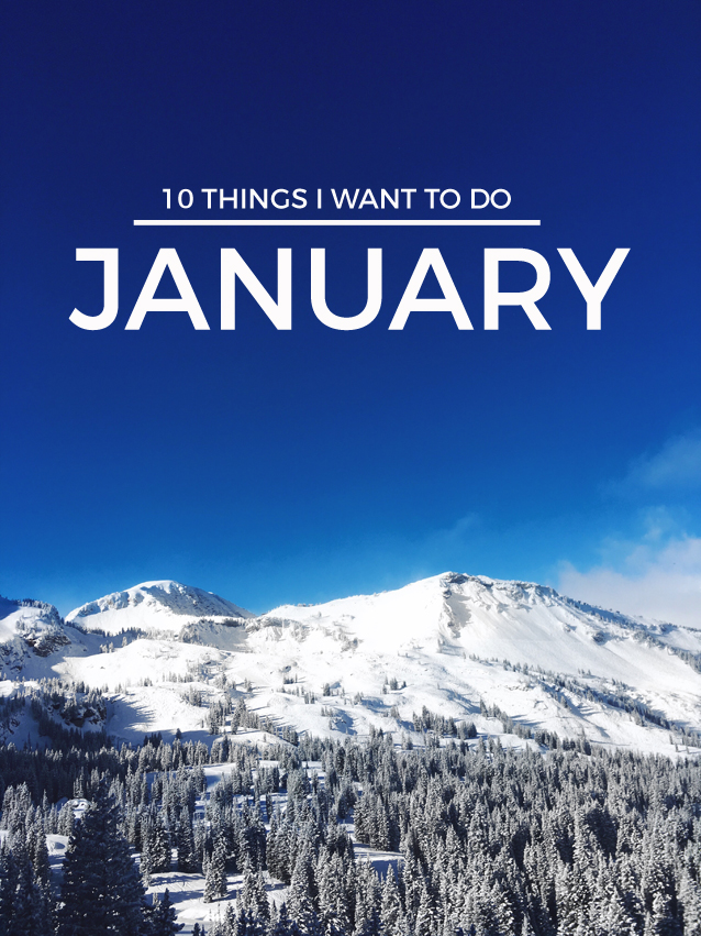 10 things I want to do in january | Finding Beautiful Truth