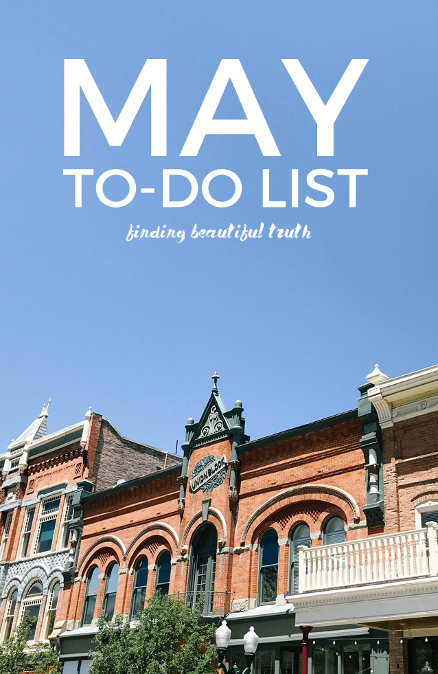ten things to add to your May to-do list | Finding Beautiful Truth